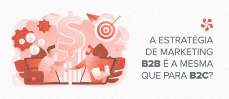 A estratégia de marketing B2B é a mesma que para B2C? | Pit Brand Inside