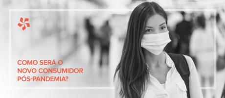 Como será o novo consumidor pós-pandemia? Confira uma relação de possíveis mudanças | Pit Brand Inside