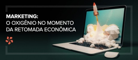 Marketing: o oxigênio no momento da retomada econômica | Pit Brand Inside
