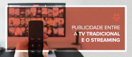 Publicidade entre a TV tradicional e o streaming | Pit Brand Inside