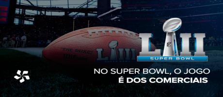 No Super Bowl, o jogo é dos comerciais | Pit Brand Inside