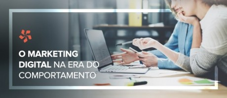 O marketing digital na era do comportamento | Pit Brand Inside