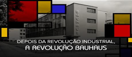 Depois da Revolução Industrial, a Revolução Bauhaus | Pit Brand Inside